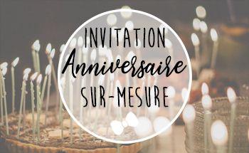 invitation anniversaire sur-mesure