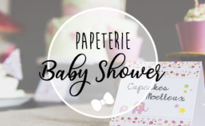 Décoration papeterie baby shower